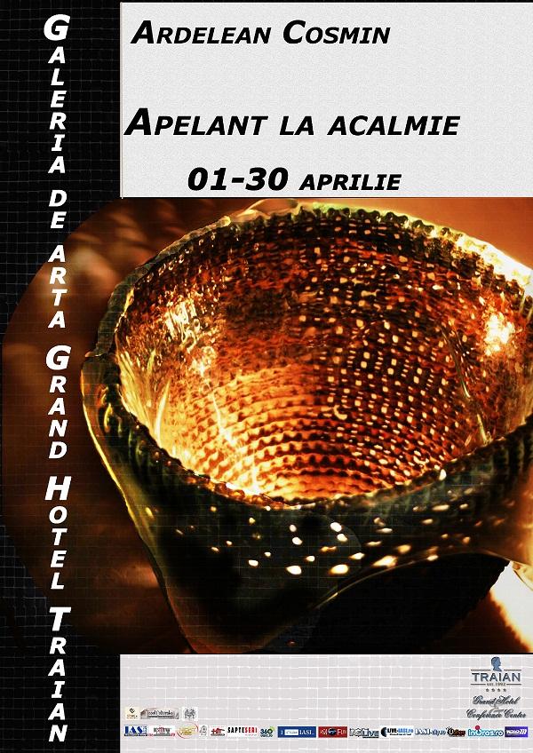 "Expozitia de sculptura ""Apelant la Acalmie"", semnata Cosmin Ardelean/ afis iasi"