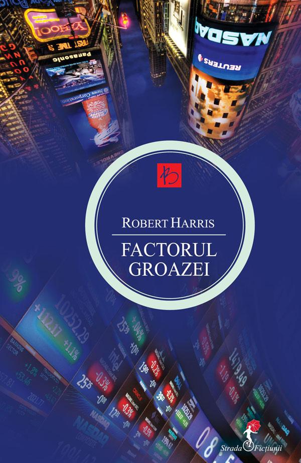 Robert Harris - Factorul Groazei