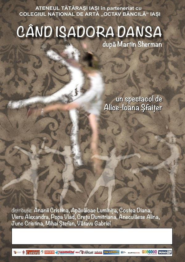 Spectacolul de teatru-dans ''Cand Isadora dansa''/ afis fara data www.iasifun.ro