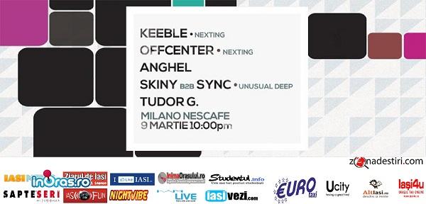 Anchel, Keeble, Offcenter, Skiny b2b Sync, Tudor G/ Milano Nescafe afis iasi