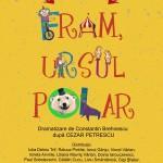"""Spectacolul """"Fram, ursul polar"""" afis iasi teatrul luceafarul"""