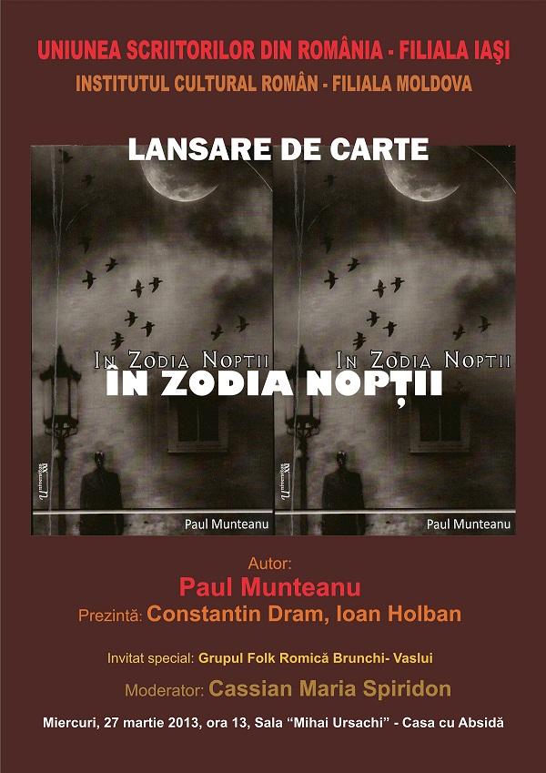 """Lansare de carte: """"În zodia nopţii"""", autor Paul Munteanu/ afis iasi"""