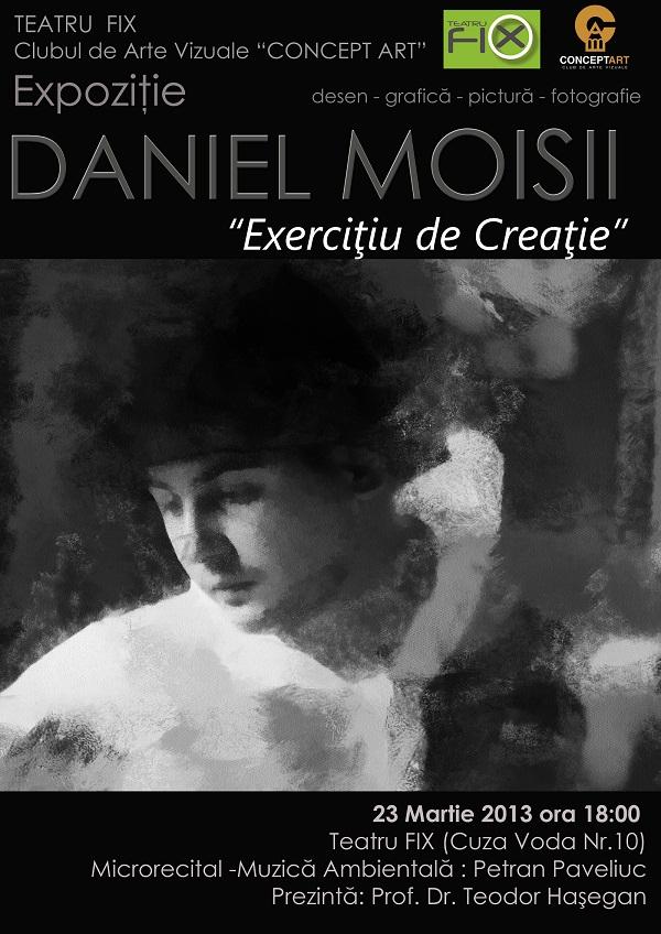 """Expozitie de pictura desen si foto """"Exercitiu de Creatie""""/ Daniel Moisii afis www.iasifun.ro"""
