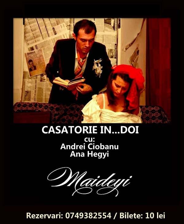 """Spectacolul de teatru """"Casatorie in...doi"""", in Cafeneaua Maideyi/ afis iasi"""