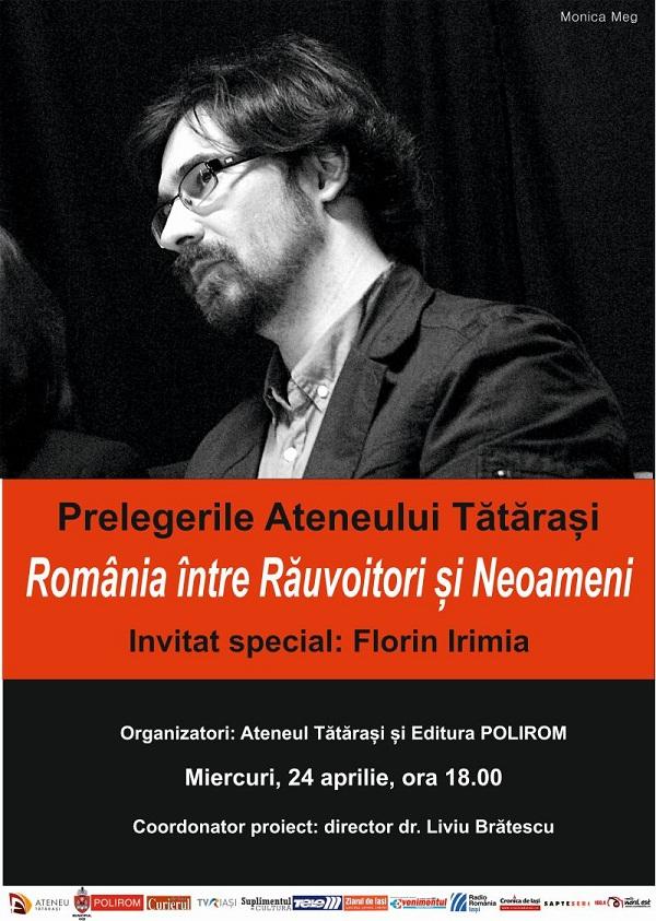 Prelegerile Ateneului Tătăraşi – România între Răuvoitori și Neoameni susținută de Florin Irimia/ Afis Zilele Ateneului 2013