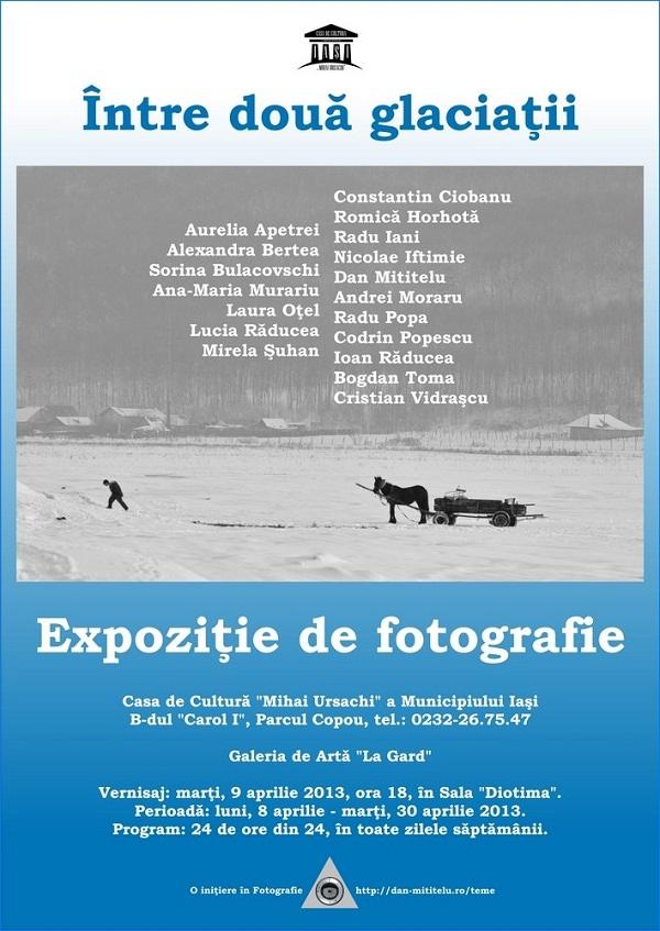 """Expoziţia colectivă de fotografie """"Între două glaciaţii""""/ afis iasi"""