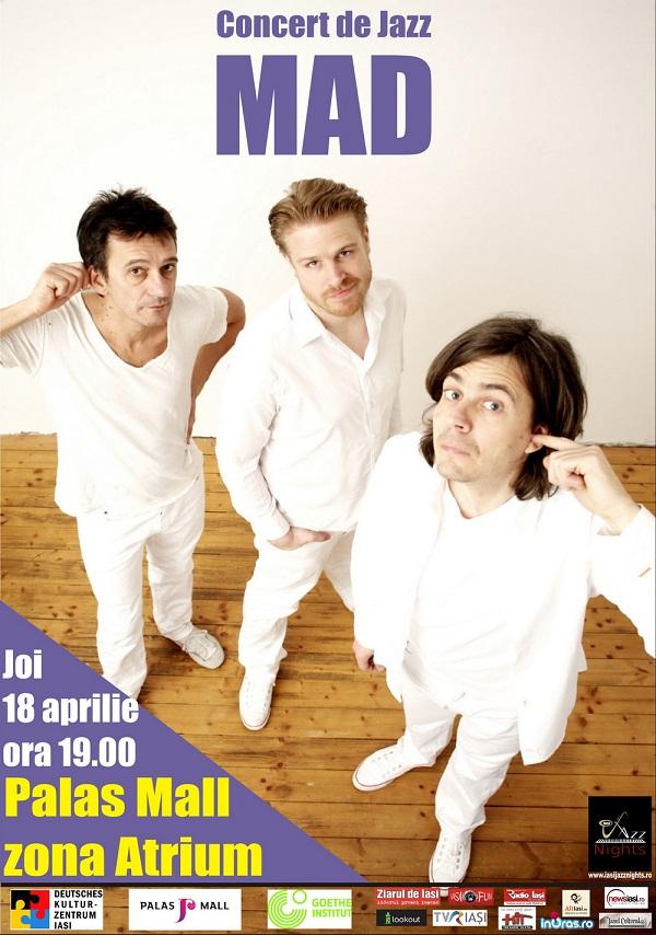 Concert de jazz cu trio-ul MAD din Germania - 18 aprilie/ afis Iasi