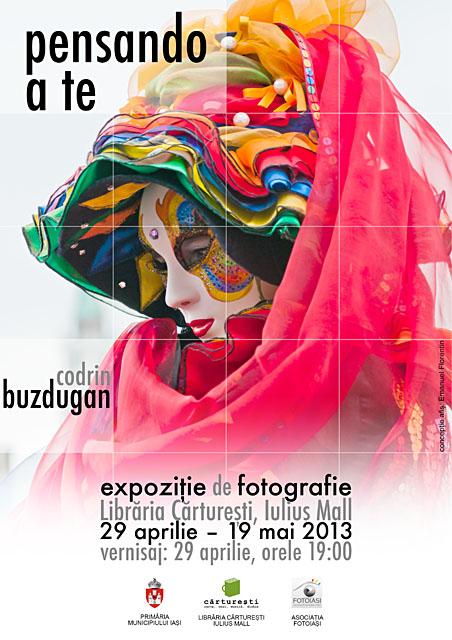 """Vernisajul expoziției personale """"Pensando a te"""" aparținând lui Codrin Buzdugan/ Afis Iasi"""
