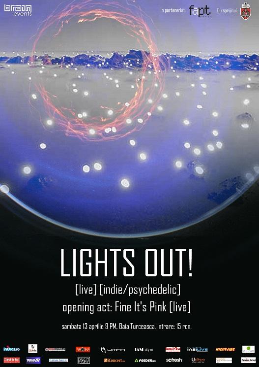 Lights out!/ Noua generatie din muzica alternative deschide sezonul la Baia Turceasca/ afis iasi