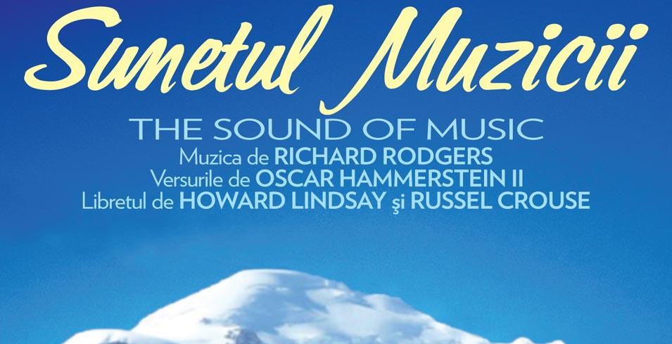 """Musicalul """"Sunetul Muzicii"""", la Opera Iasi"""