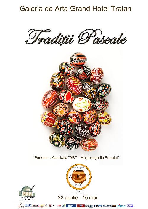 "Expoziția ""Tradiții Pascale""/ afis iasi"