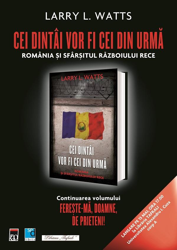 """Lansare de carte/ """"CEI DINTÂI VOR FI CEI DIN URMÃ - România și sfârșitul Rãzboiului Rece""""/ Afis Iasi"""