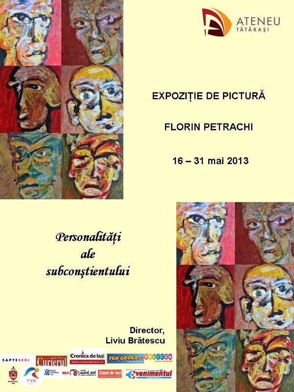 """Expoziția de pictură """"Personalități ale subconștientului""""/ Florin Petrachi/ Afis"""
