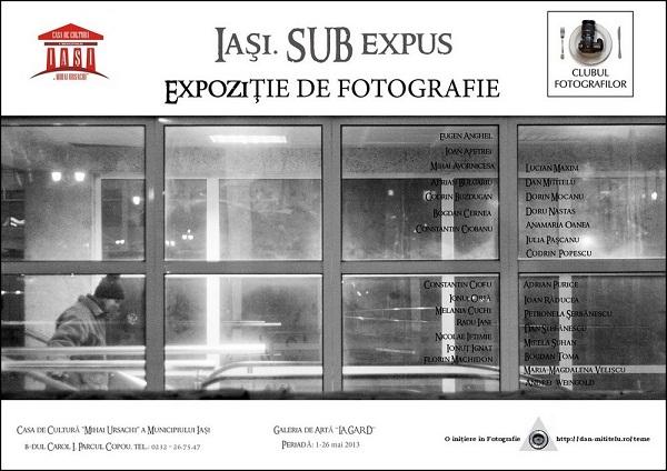 """Galeria de Artă """"La Gard""""/ Expoziţia de fotografie: """"Iaşi-SUB-expus""""/ Afis"""