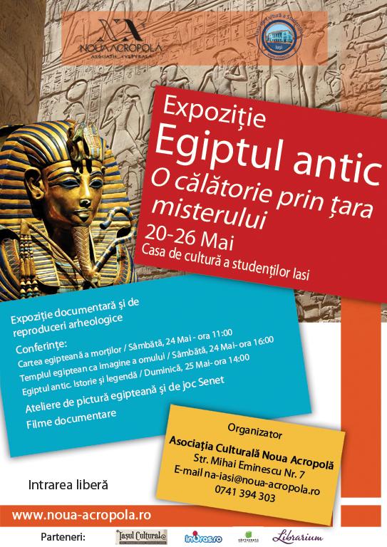 """Expoziția """"Egiptul antic. O călătorie prin țara misterului""""/ Afis Iasi"""