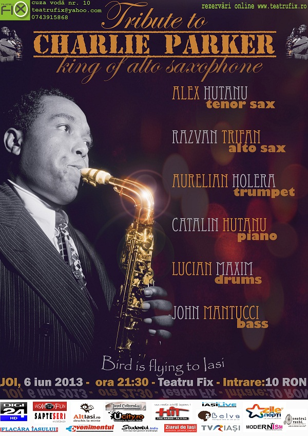 """Tribute to CHARLIE PARKER, King of alto saxophone"" la Teatru Fix/ afis iasi"