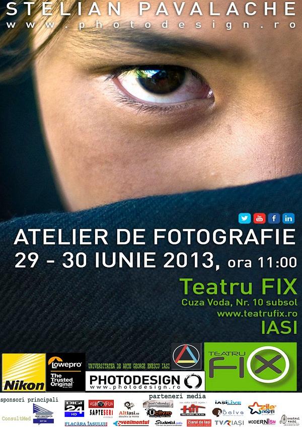 Atelier de fotografie cu Stelian Pavalache la Teatru Fix/ afis iasi