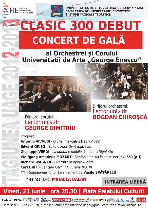 FIE Iași: Concertul de gală CLASIC 300 DEBUT/ 21 iunie 2013/ afis iasi