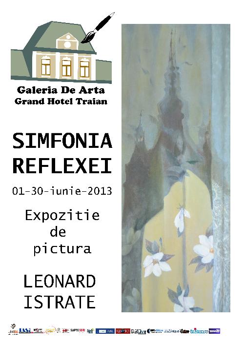"""Expoziția """"Simfonia Reflexiei"""" a artistului Leonard Istrate/ afis"""