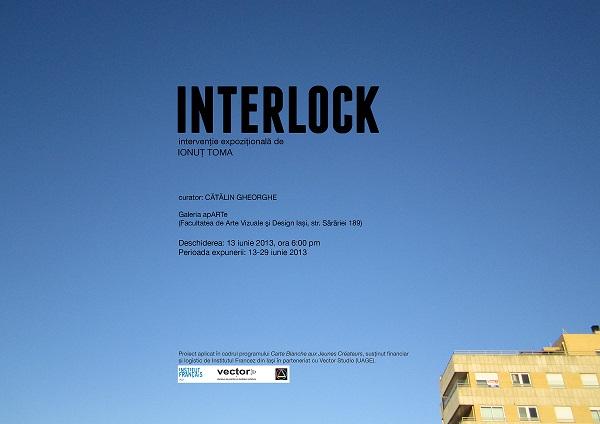 INTERLOCK, intervenție expozițională de Ionuţ Toma/ afis iasi