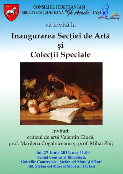 """Biblioteca Judeţeană """"Gh. Asachi"""" Iaşi/ Inaugurarea secției de Artă și Colecții Speciale/ afis"""