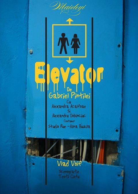 """Spectacolul """"Elevator"""" la Teatru Fix/ afis fara data"""