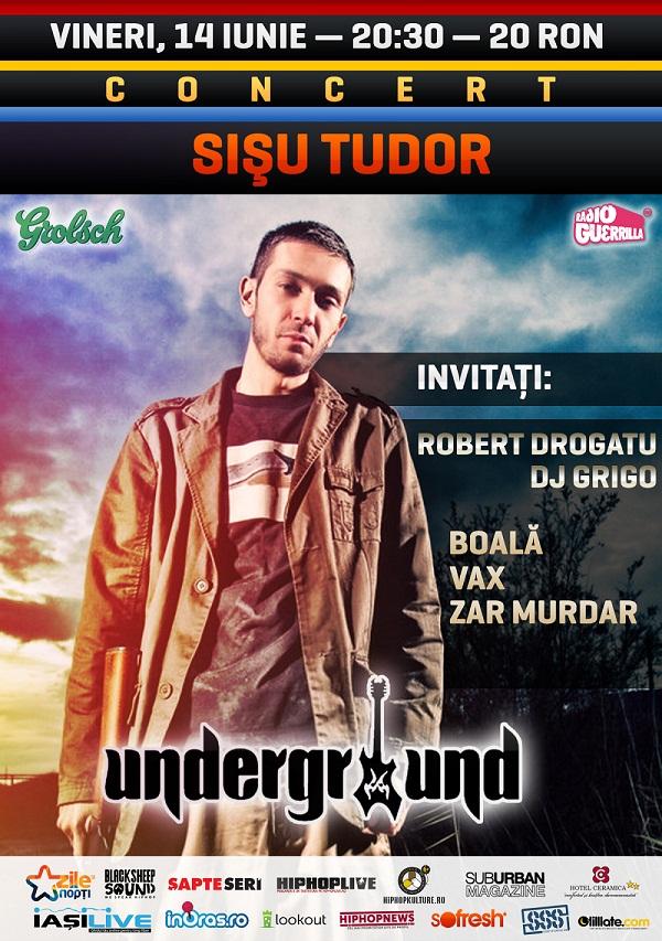 Concert Sișu Tudor în Iași/ afis underground
