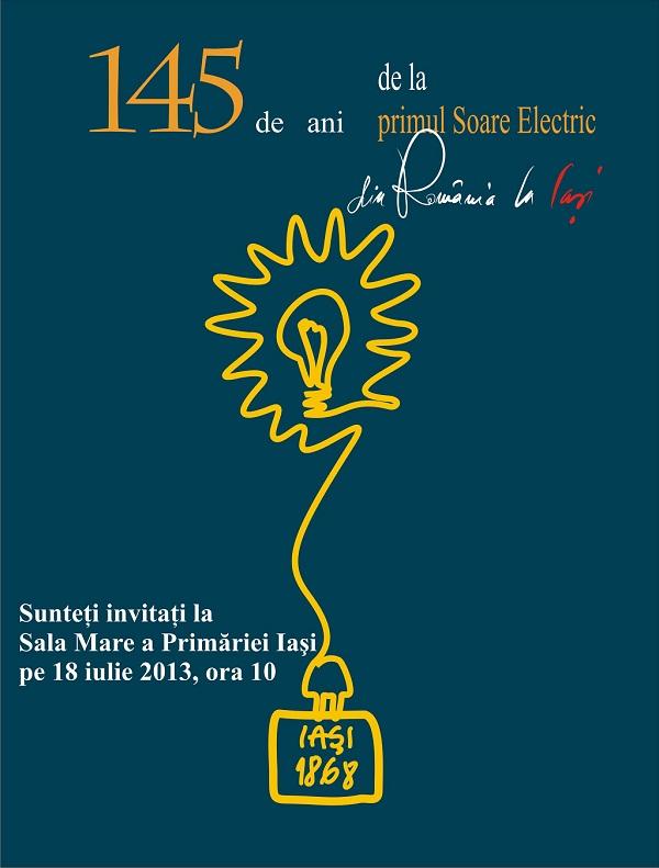 """Primul """"soare electric"""" din România s-a aprins la Iaşi, acum 145 de ani afis iasi"""