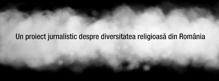 """""""Ce este Dumnezeu?"""", un proiect jurnalistic despre diversitatea religioasă din România"""