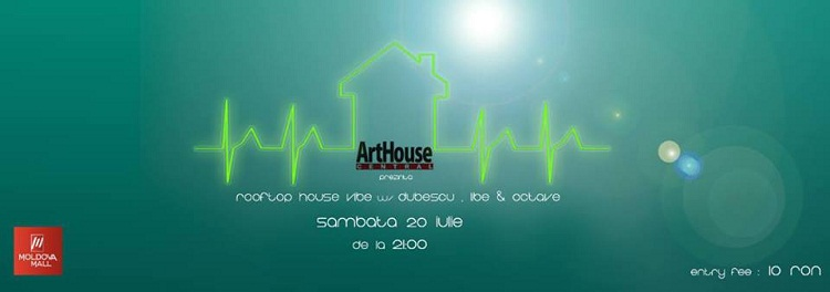 Rooftop House Vibe la Art House Central/ 20 iulie/ afis iasi