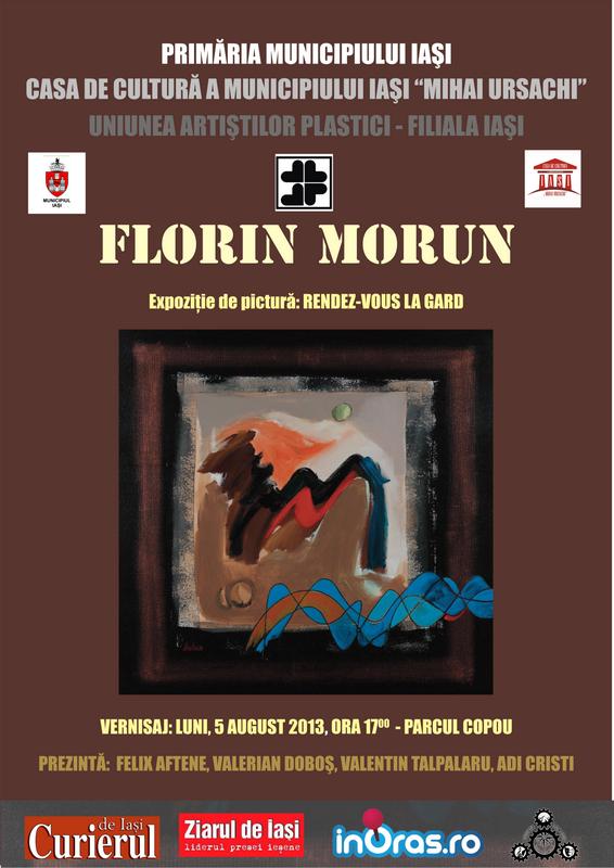 "Expoziția  ""Rendez-vous pe gard"" a pictorului Florin Morun/ afis iasi"