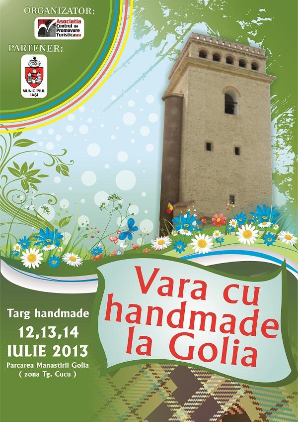 "Târgul ""Vară cu Handmade la Golia""/ 12 -14 iulie 2013/ afis iasi"