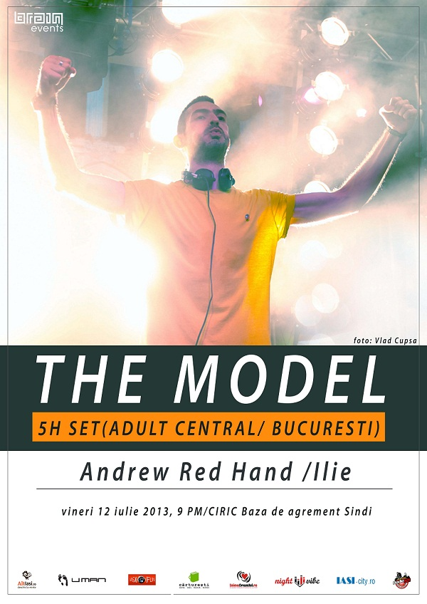 THE MODEL [5H set] / Adrew Red Hand/ Ilie @ CIRIC/ Baza Sindi/ afis iasi