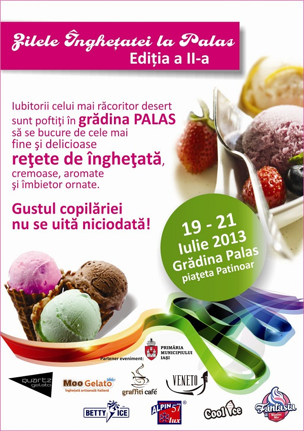 Zilele Inghețatei la Palas/ 19 – 21 Iulie 2013/ afis iasi