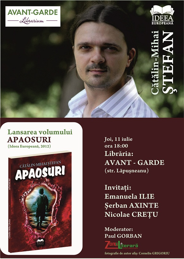 """Lansare de carte la Libraria Avant-Garde din Iasi: """"Apaosuri"""" de Catalin Mihai Stefan/ afis iasi"""