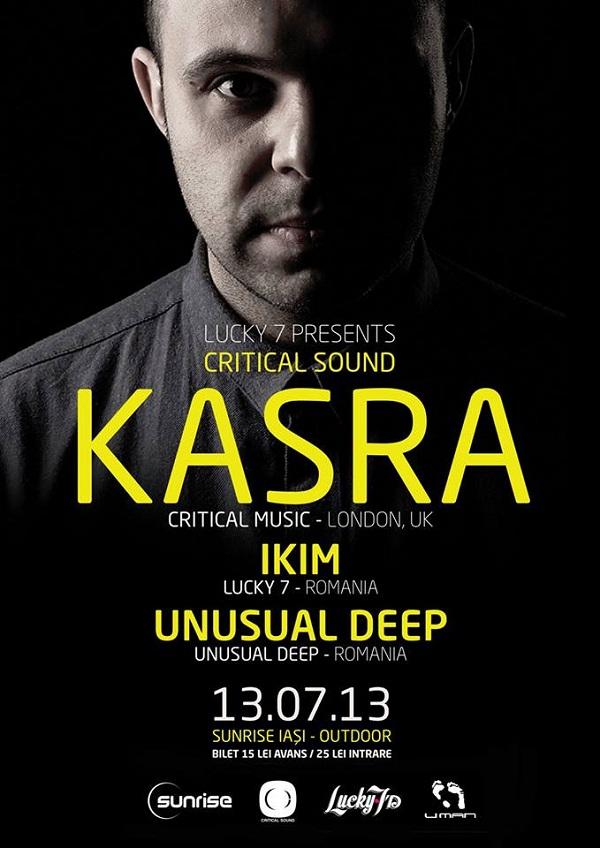 Kasra (Critical Music, Londra) la Sunrise, Iași/ 13 iulie 2013/ afis iasi