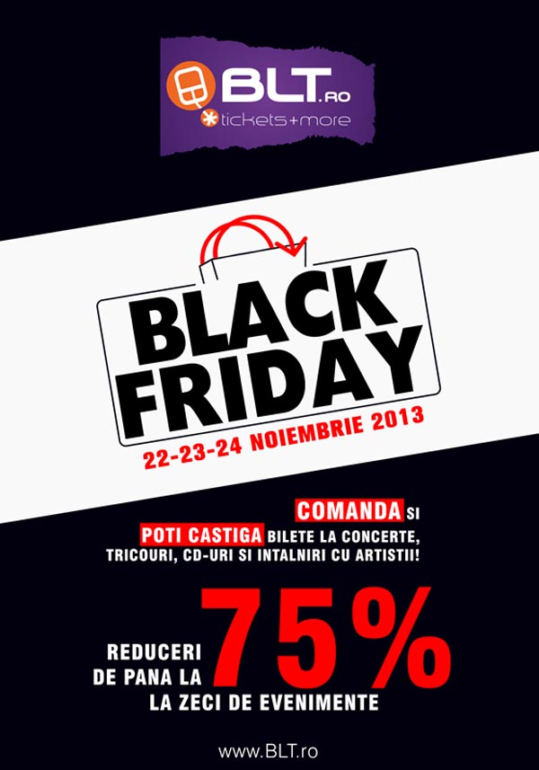 blt.ro - Black Friday la concerte