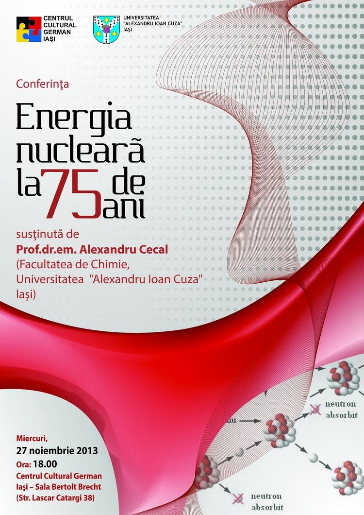 energia-nucleara-la-75-de-ani-alexandru-cecal-conferinta-iasi-afis-2013