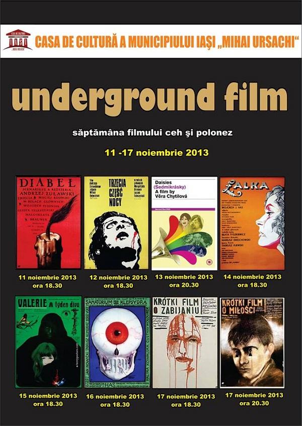underground-film-saptamana-filmului-ceh-si-polonez-11-17-noiembrie-2013-casa-de-cultura-mihai-ursachi-iasi-afis