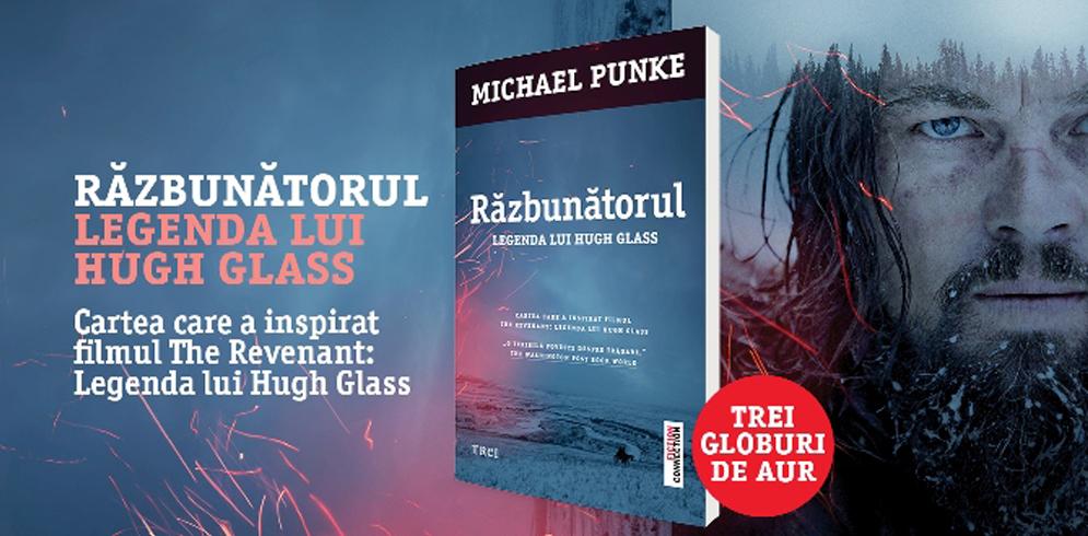 """""""Razbunatorul. Legenda lui Hugh Galss"""" – cartea care a inspirat filmul """"The Revenant"""""""
