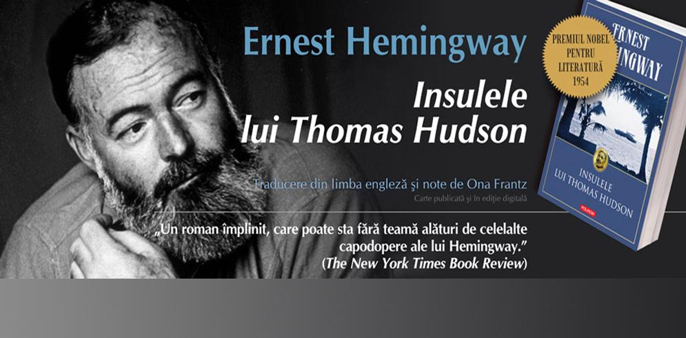 """Insulele lui Thomas Hudson"", de Ernest Hemingway / Editura Polirom"