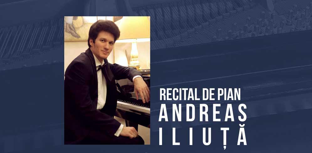Recital de pian Andreas Iliuță