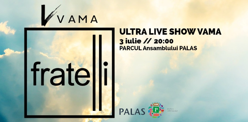 Fratelli Ultra Live Show – Concert VAMA